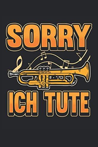 Trompete Notizbuch Sorry Ich Tute: Notizbuch für Blasorchester, Musiker und Orchester / Tagebuch / Journal für Notizen und Planungen / Planer und Erinnerungen