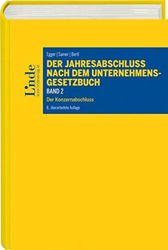 Der Jahresabschluss nach dem Unternehmensgesetzbuch, Band 2: Der Konzernabschluss unter Einbeziehung der International Accounting Standards bzw. ... Reporting Standards (Linde Lehrbuch)