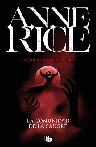 La comunidad de la sangre (Crónicas Vampíricas 13): Una historia del príncipe Lestat