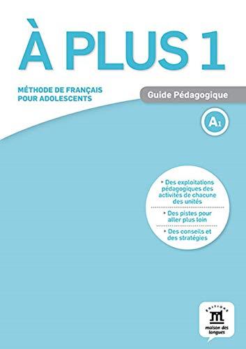 À plus 1. Guide pédagogique: Guide pedagogique 1 (A1) (Texto Frances)