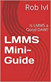 LMMS Mini-Guide: Is LMMS a Good DAW?