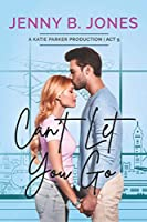 Can't Let You Go 0692297782 Book Cover
