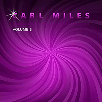 Carl Miles, Vol. 8