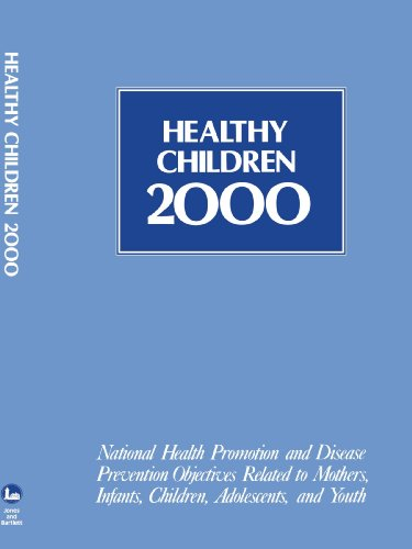 Healthy Children 2000 (Jones and Bartlett Series in Health Sciences)