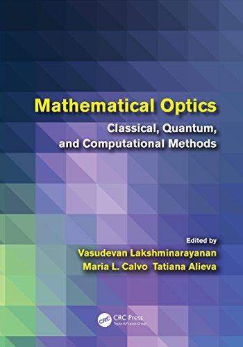 Mathematical Optics: Classical, Quantum, and...