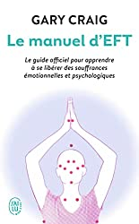 Le manuel d'EFT Tapping EFT Emotional Freedom Techniques