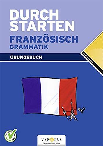 Durchstarten - Französisch - Neubearbeitung: Alle Lernjahre - Grammatik - Dein Übungsbuch: Übungsbuch mit Lösungen