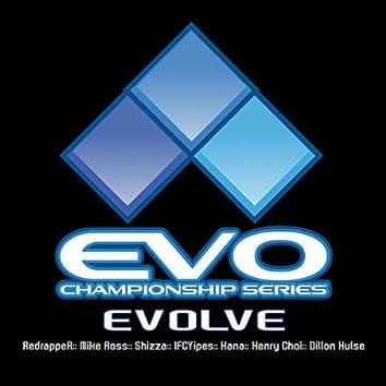 Evolve (Theme of the EVO Championship Series) [feat. Dillon Hulse, Kanami Shimanuki, Mike Ross, Shizza, Henry Choi & IFC Yipes]