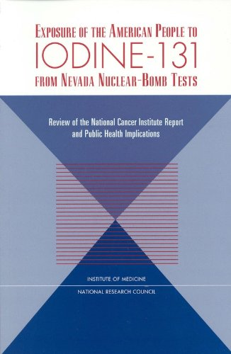 Exposure of the American People to Iodine-131 from Nevada Nuclear-Bomb Tests: Review of the National Cancer Institute Report and Public Health ... Report and Public Health Implications