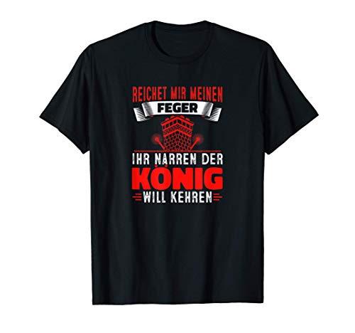 Reichet Mir Meinen Feger Ihr Narren Schornsteinfeger Kamin T-Shirt