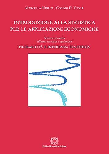 Introduzione alla statistica per le applicazioni economiche. Probabilità e inferenza statistica (Vol. 2)