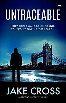 Untraceable: A Gripping Mystery Thriller by [Jake Cross]