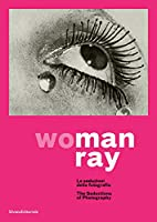 Wo Man Ray: The Seductions of Photography