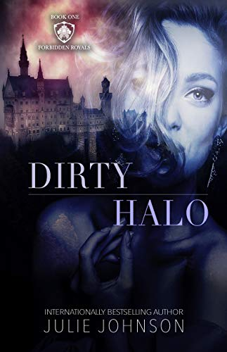 Dirty Halo (The Forbidden Royals Trilogy Book 1) by [Julie Johnson]