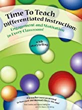 Time To Teach Differentiated Instruction: Engagement and Motivation in Every Classroom