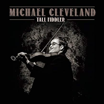 Michael Cleveland - Tall Fiddler (2019) LEAK ALBUM