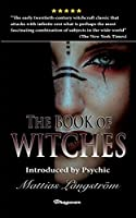 The Book of Witches: BRAND NEW! Introduced by Psychic Mattias Långstroem (Great Mystery Books)