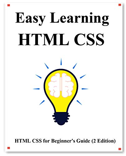 Easy Learning HTML CSS (2 Edition): Step by step to lead beginners to learn CSS+DIV Design better and fast (English Edition)