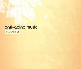 アンチエイジング・ミュージック~音楽の処方箋~<エッセンスM>