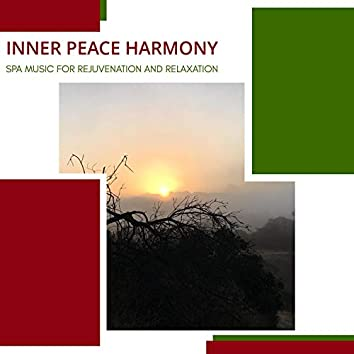 Inner Peace Harmony - Spa Music For Rejuvenation And Relaxation