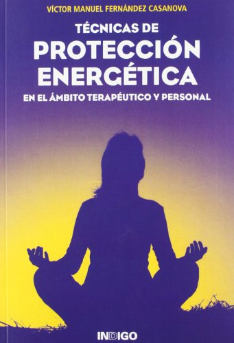 T?cnicas de Protecci?n Energ?tica (Spanish Edition)