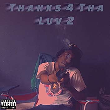Thanks 4 Tha Luv 2
