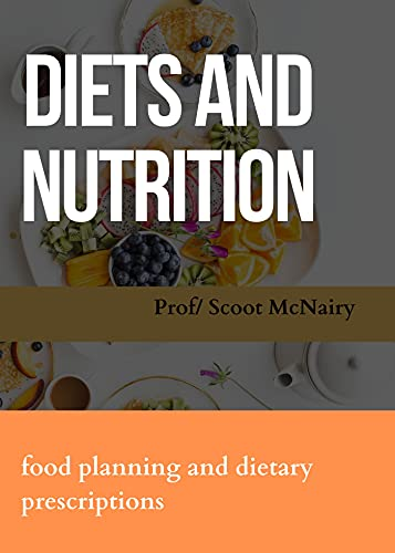 DIETS AND NUTRITION : FOOD PLANNING AND DIETARY PRESCRIPTIONS (FRESH MAN)