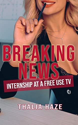 Breaking News: Internship at a Free Use TV (English Edition)