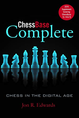ChessBase Complete: 2019 Supplement Covering ChessBase 13, 14 & 15 (English Edition)