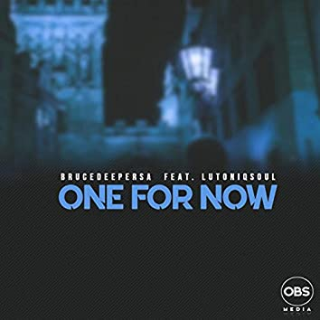 One For Now Ft. LuToniqSoul