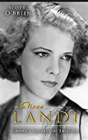 Elissa Landi: Cinema's Empress of Emotion (hardback)
