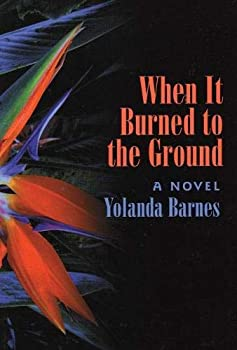 When It Burned to the Ground: A Novel