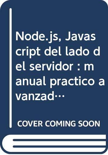 Node.js, Javascript del lado del servidor : manual práctico avanzado