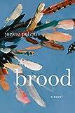 Brood: A Novel