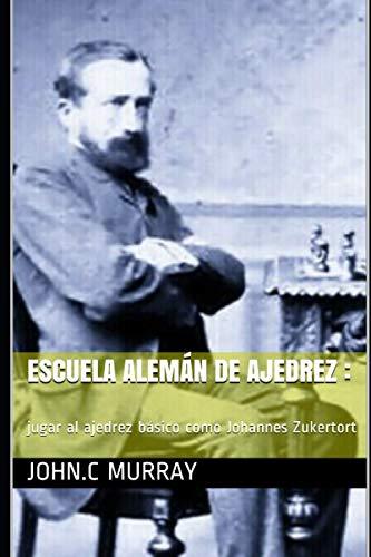 Escuela Alemán de ajedrez :: jugar al ajedrez básico como Johannes Zukertort