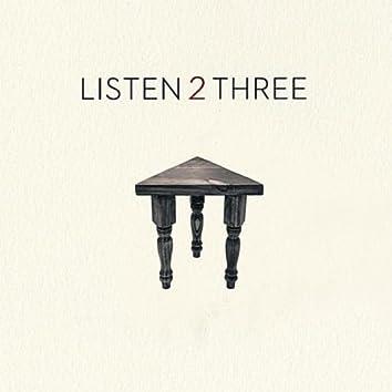 Listen 2 Three