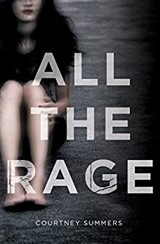 All the Rage: A Novel by [Courtney Summers]