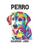 Perro Libro Colorear: Libro de colorear para aliviar el estrés 50 diseños de perros de una cara Animales Libro de colorear Perros Regalo perfecto para ... edades Libro de colorear para niños y adultos