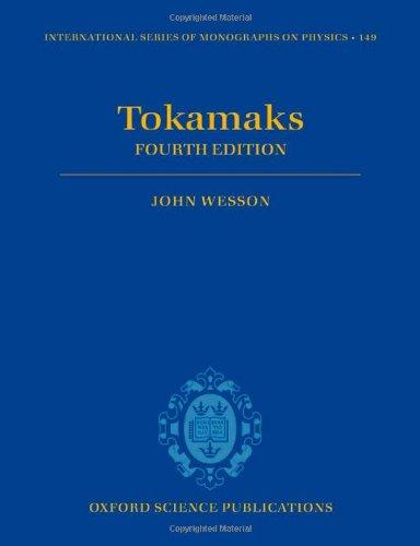 Tokamaks (International Series of Monographs on Physics, Band 149)