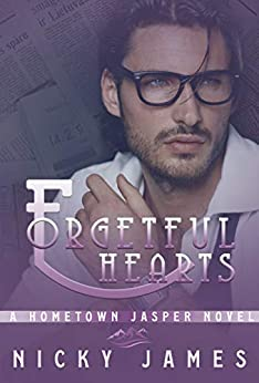 Forgetful Hearts (A Hometown Jasper Novel) by [Nicky James]