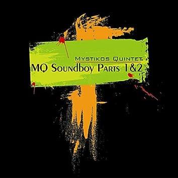 MQ Soundboy Parts 1&2