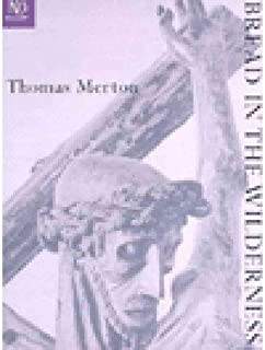 [Bread in the Wilderness (New Directions Classics)] [Merton, T] [April, 1997]