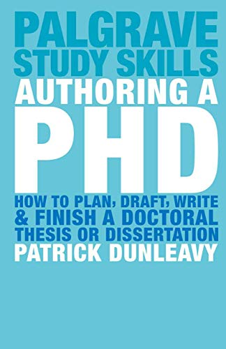 Compare Textbook Prices for Authoring a PhD Thesis: How to Plan, Draft, Write and Finish a Doctoral Dissertation 2003 Edition ISBN 8601200484649 by Dunleavy, Patrick