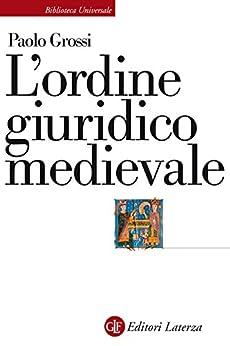 L'ordine giuridico medievale (Italian Edition) by [Paolo Grossi]