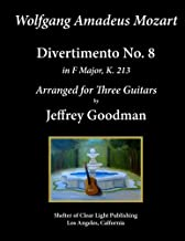 Wolfgang Amadeus. Mozart - Divertimento No. 8: Arranged for Three Guitars