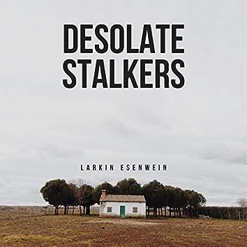 Desolate Stalkers