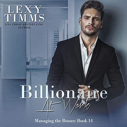 Billionaire at Work     Billionaire Workplace Steamy Romance (Managing the Bosses Series, Book 14)              By:                                                                                                                                 Lexy Timms                               Narrated by:                                                                                                                                 Hannah Pralle                      Length: 4 hrs and 33 mins     2 ratings     Overall 3.0