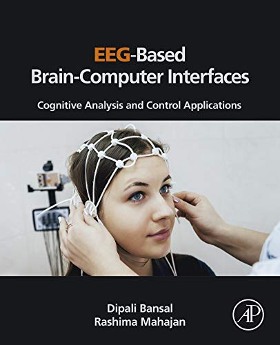 EEG-Based Brain-Computer Interfaces: Cognitive Analysis and Control Applications (English Edition)