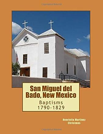 San Miguel del Bado, New Mexico: Baptisms 1790-1829
