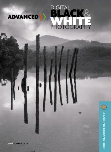 Advanced Digital Black & White Photography (A Lark Photography Book)